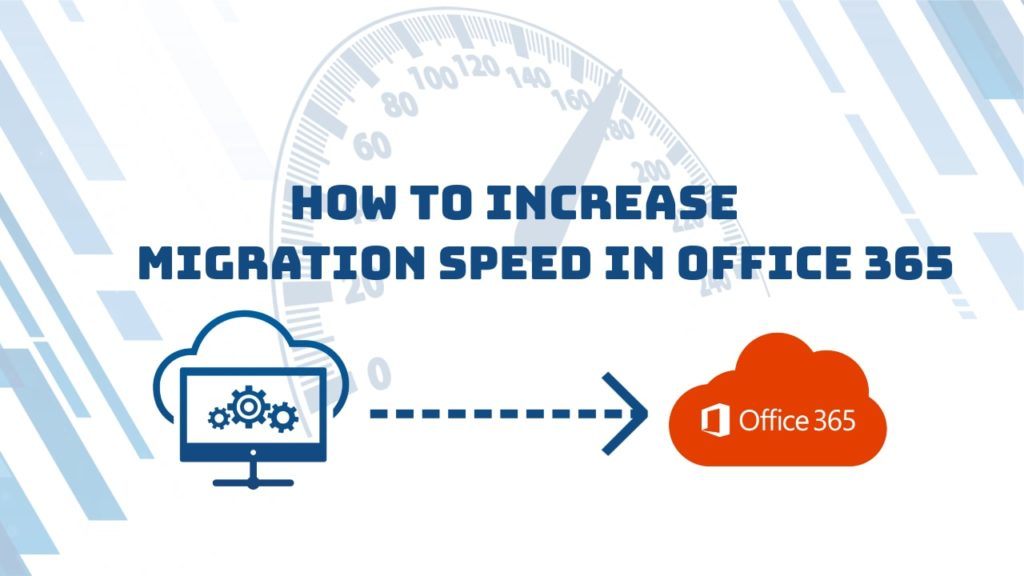 How to increase migration Speed in office 365
