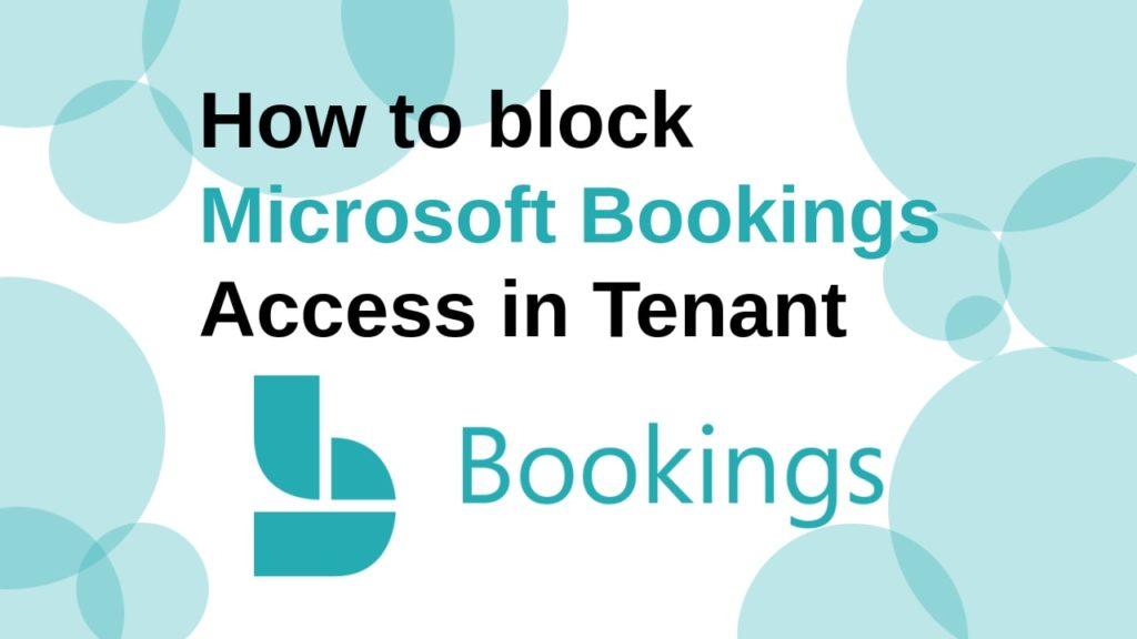 block Microsoft Bookings Access in Tenant